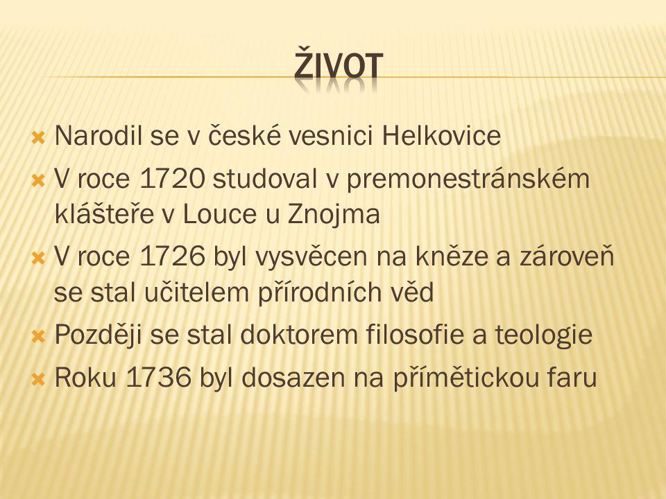 život Narodil se v české vesnici Helkovice