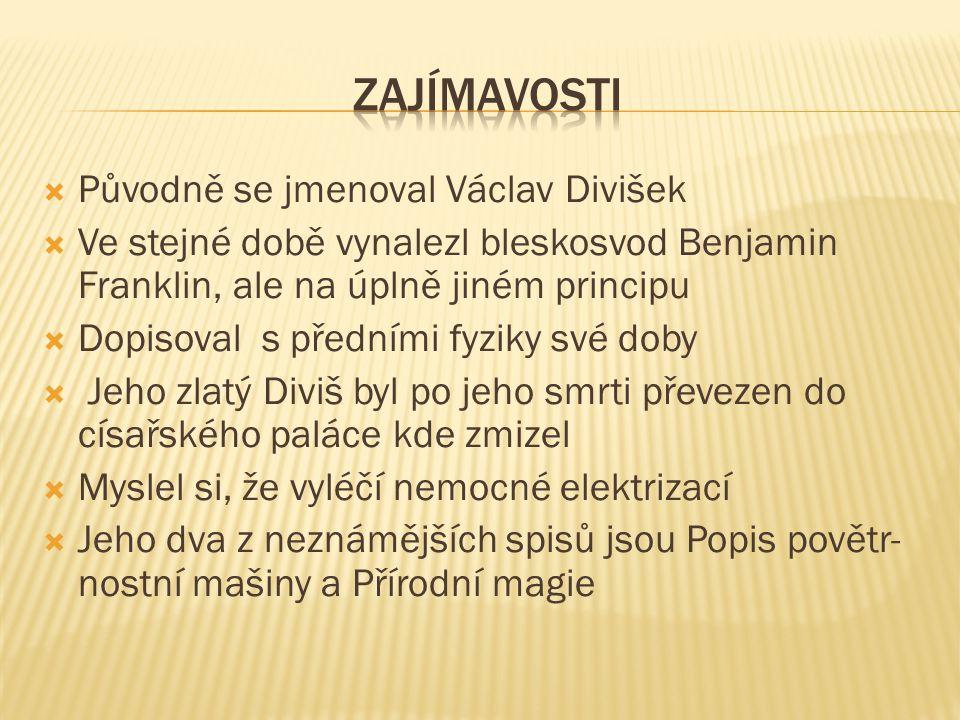 Zajímavosti Původně se jmenoval Václav Divišek