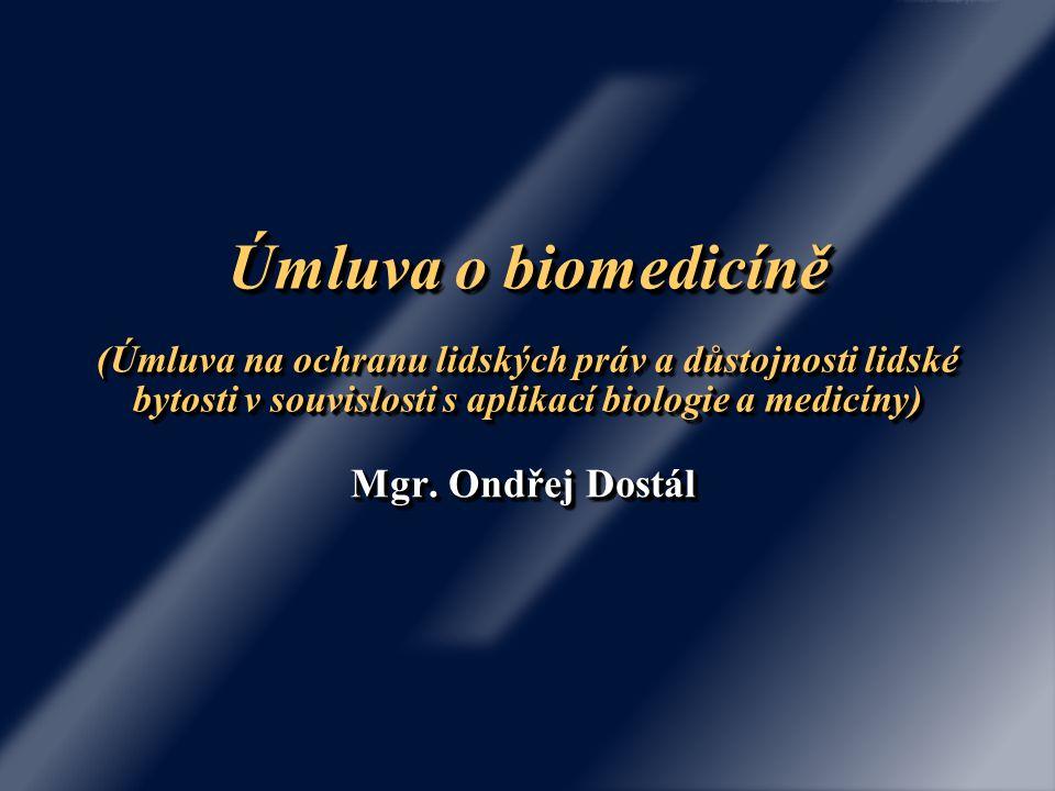 Úmluva o biomedicíně (Úmluva na ochranu lidských práv a důstojnosti lidské bytosti v souvislosti s aplikací biologie a medicíny)
