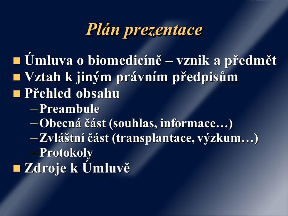 Plán prezentace Úmluva o biomedicíně – vznik a předmět