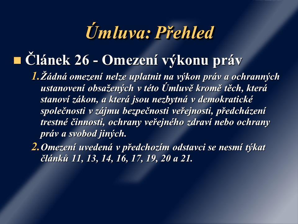 Úmluva: Přehled Článek 26 - Omezení výkonu práv