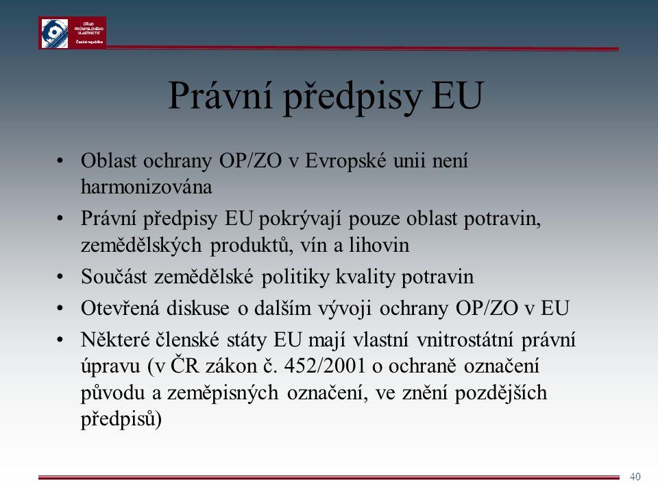 Právní předpisy EU Oblast ochrany OP/ZO v Evropské unii není harmonizována.