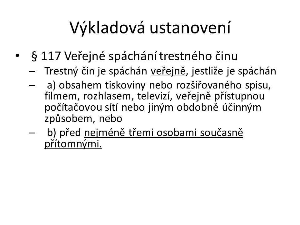 Výkladová ustanovení § 117 Veřejné spáchání trestného činu