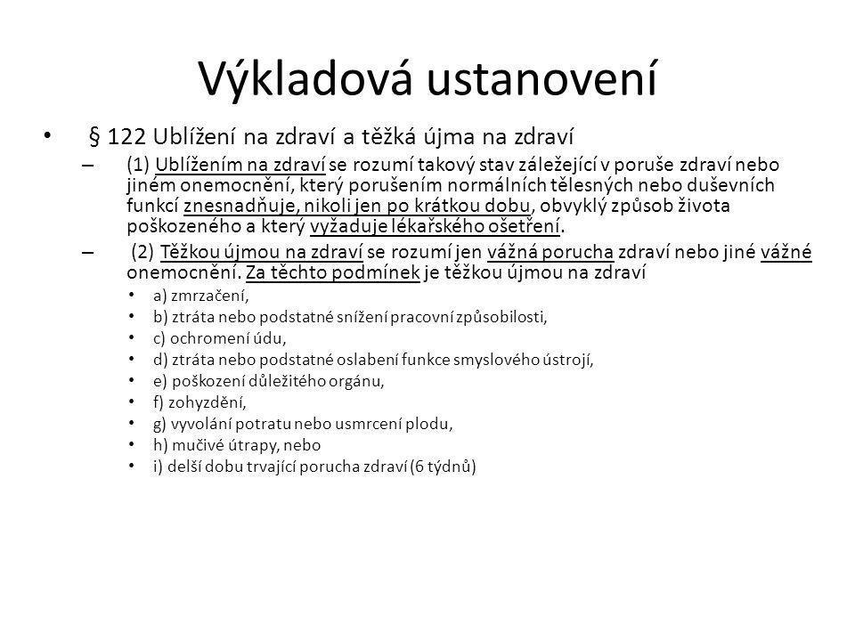 Výkladová ustanovení § 122 Ublížení na zdraví a těžká újma na zdraví