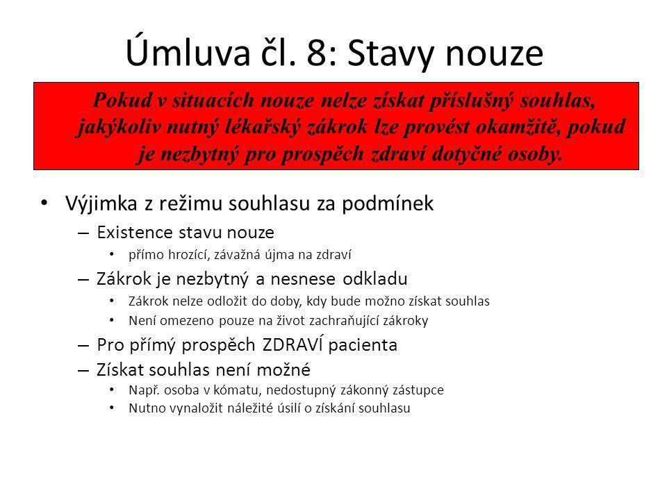 Úmluva čl. 8: Stavy nouze Výjimka z režimu souhlasu za podmínek