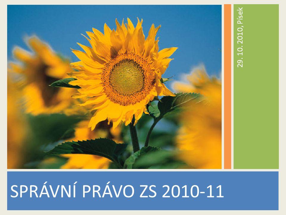 29. 10. 2010, Písek SPRÁVNÍ PRÁVO ZS 2010-11