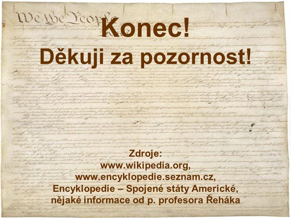 Konec. Děkuji za pozornost. Zdroje: www. wikipedia. org, www