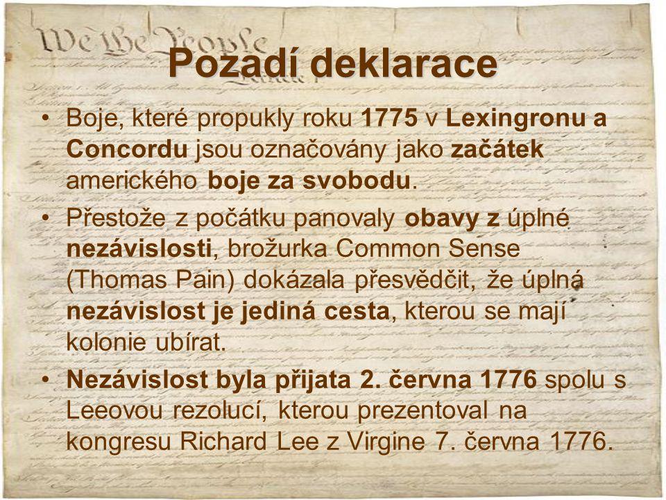 Pozadí deklarace Boje, které propukly roku 1775 v Lexingronu a Concordu jsou označovány jako začátek amerického boje za svobodu.