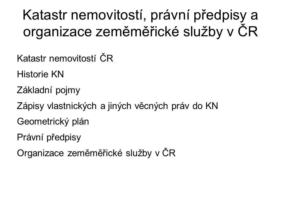 Katastr nemovitostí, právní předpisy a organizace zeměměřické služby v ČR