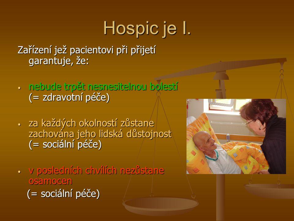 Hospic je I. Zařízení jež pacientovi při přijetí garantuje, že: