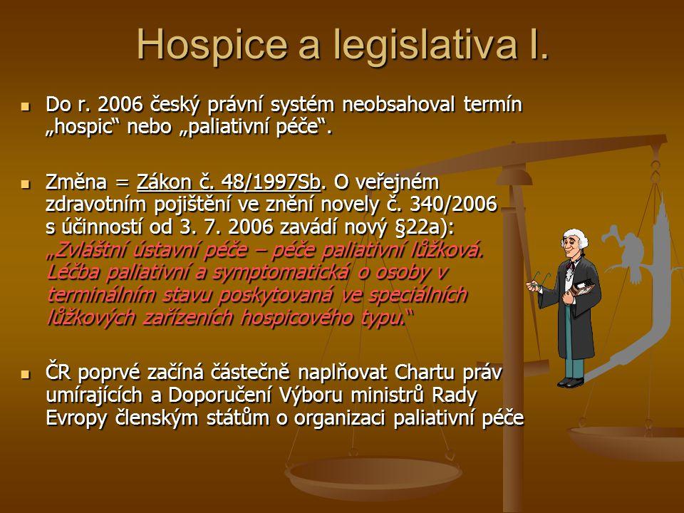 Hospice a legislativa I.