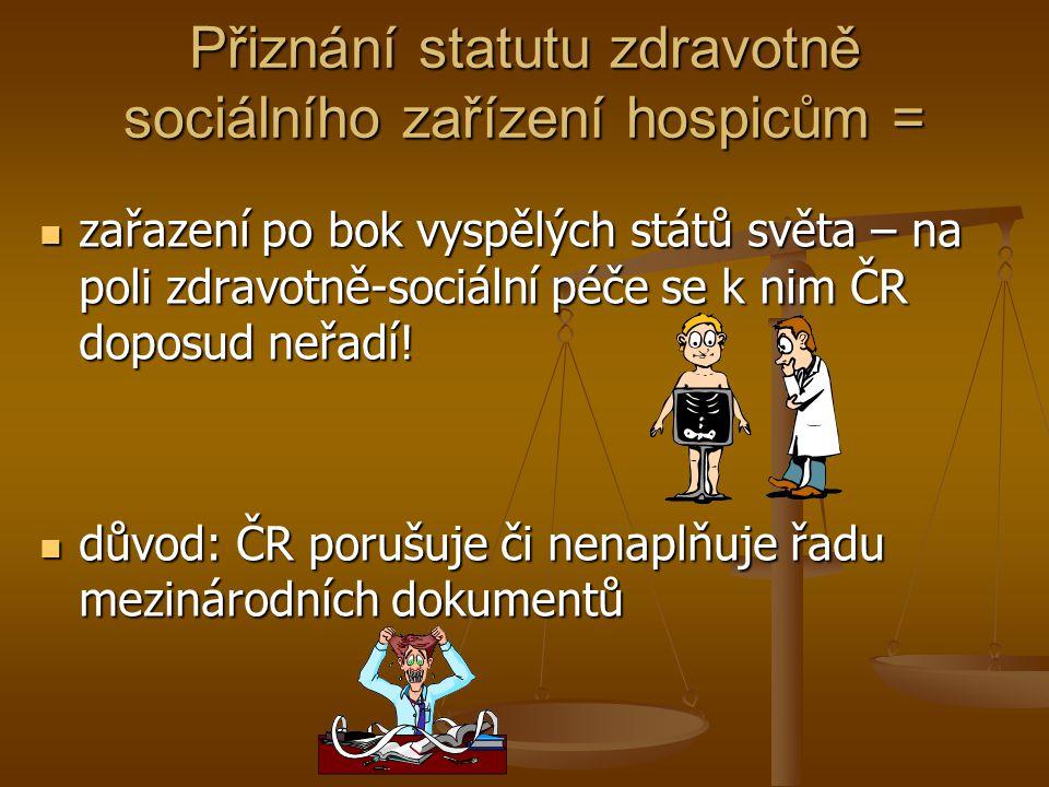 Přiznání statutu zdravotně sociálního zařízení hospicům =