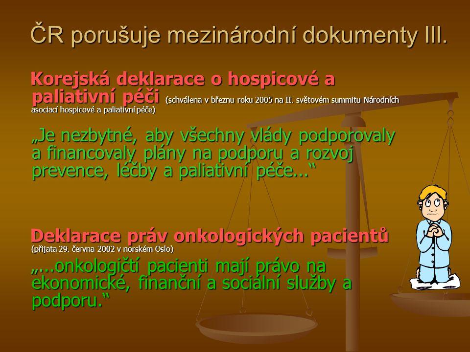 ČR porušuje mezinárodní dokumenty III.