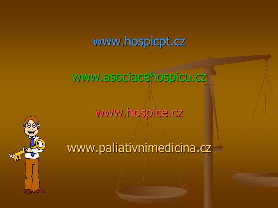 www.hospicpt.cz www.asociacehospicu.cz www.hospice.cz www.paliativnimedicina.cz