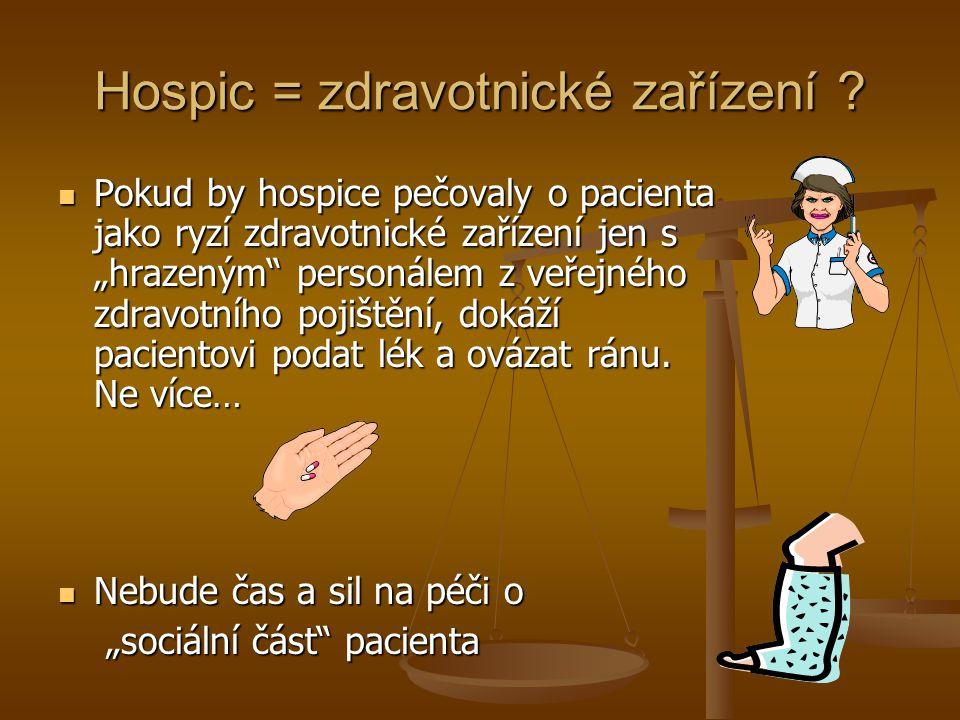 Hospic = zdravotnické zařízení
