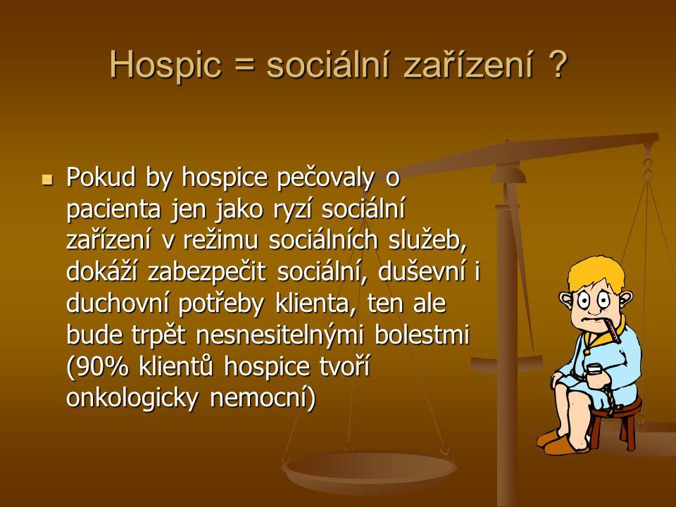 Hospic = sociální zařízení