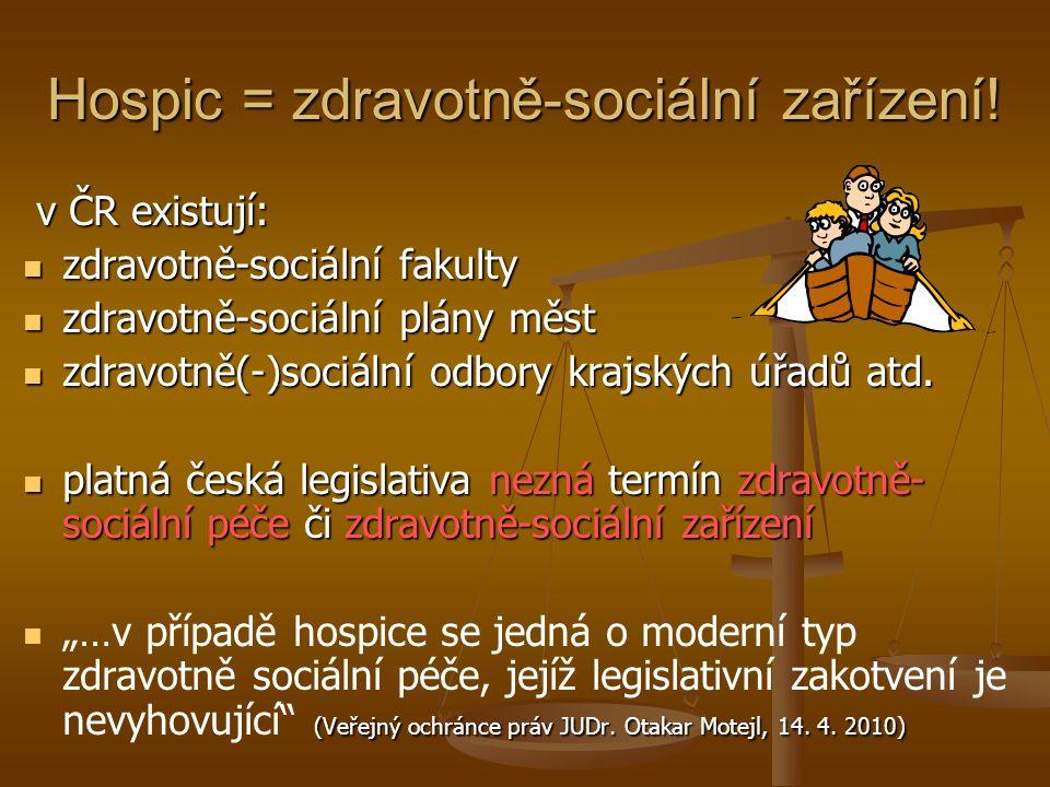Hospic = zdravotně-sociální zařízení!