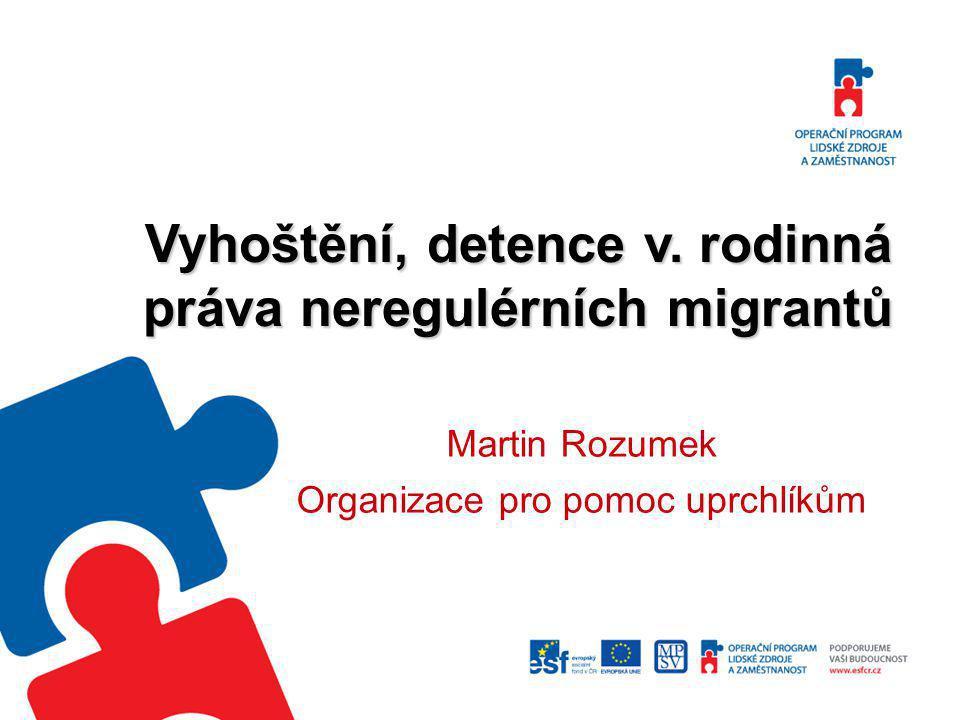 Vyhoštění, detence v. rodinná práva neregulérních migrantů