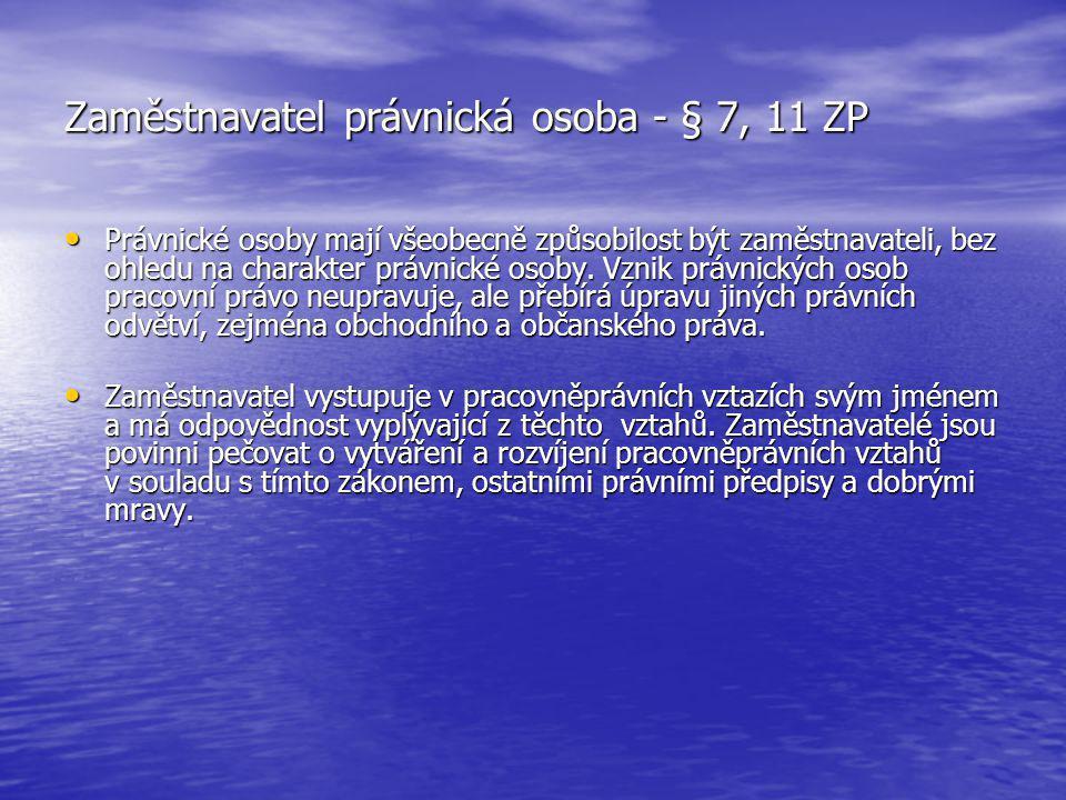 Zaměstnavatel právnická osoba - § 7, 11 ZP