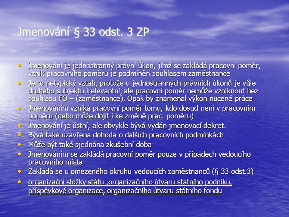 Jmenování § 33 odst. 3 ZP