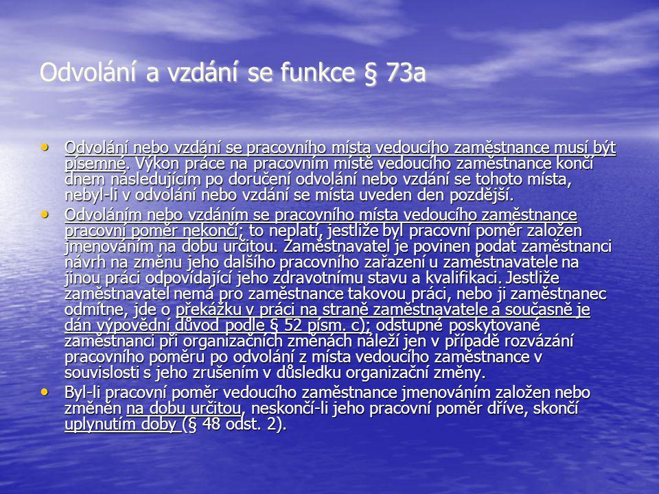 Odvolání a vzdání se funkce § 73a