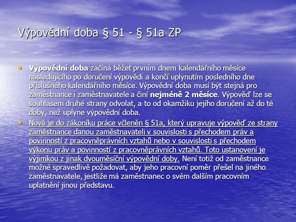 Výpovědní doba § 51 - § 51a ZP