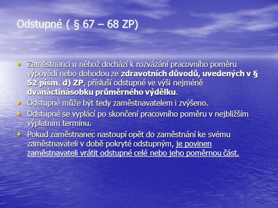 Odstupné ( § 67 – 68 ZP)