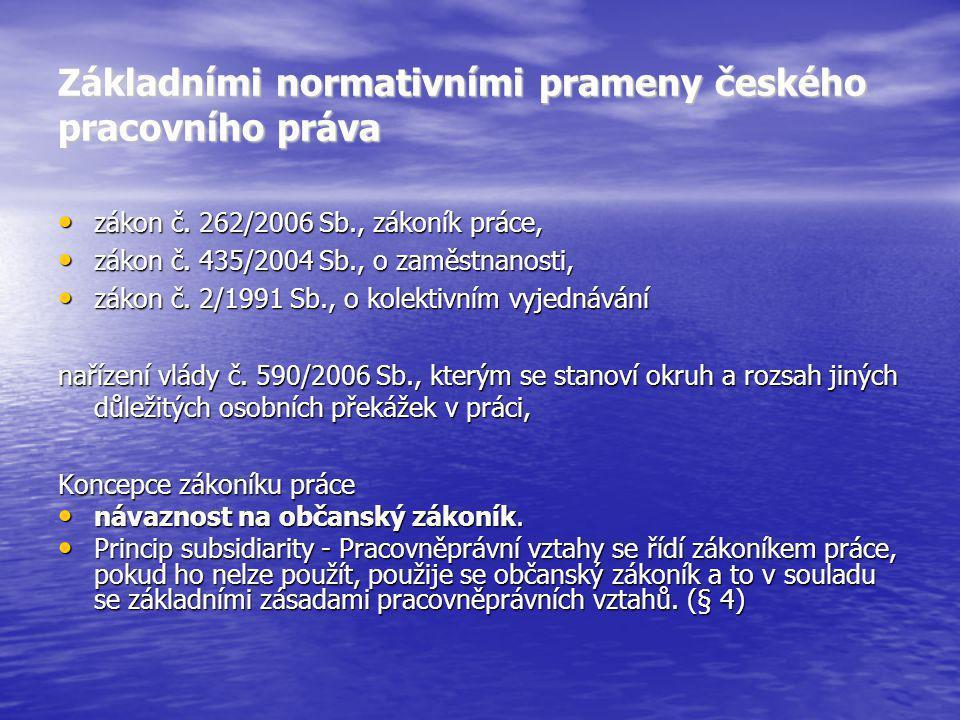 Základními normativními prameny českého pracovního práva