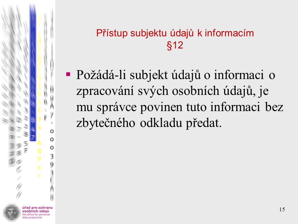 Přístup subjektu údajů k informacím §12