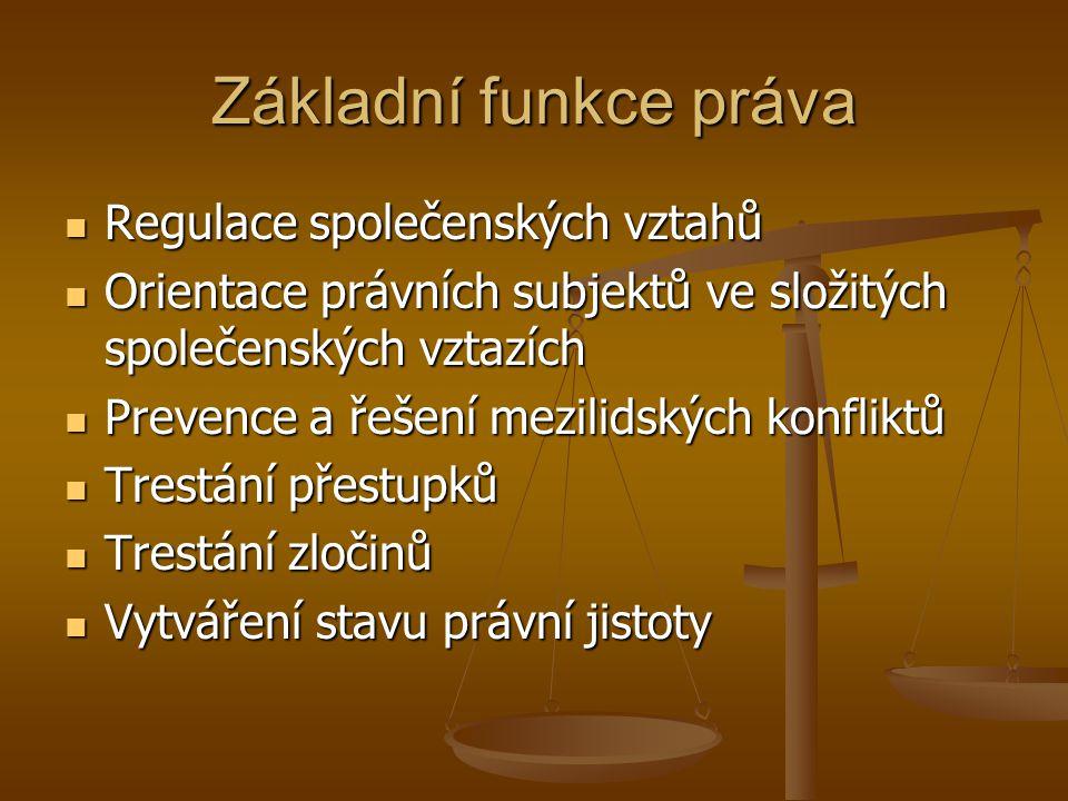 Základní funkce práva Regulace společenských vztahů