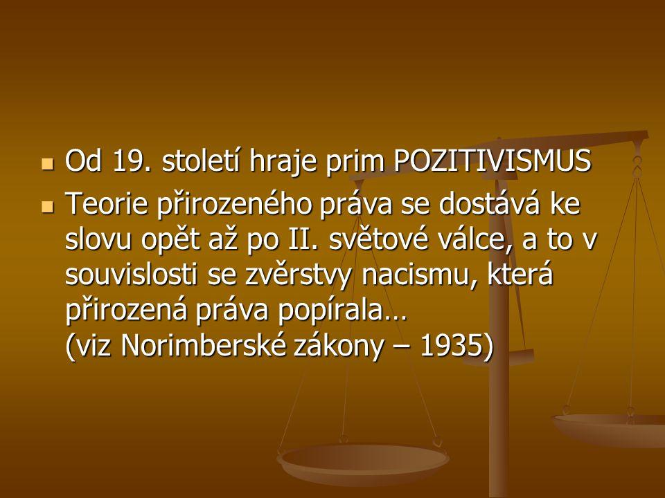 Od 19. století hraje prim POZITIVISMUS