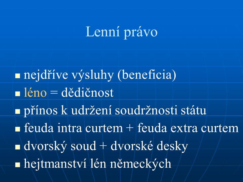 Lenní právo nejdříve výsluhy (beneficia) léno = dědičnost