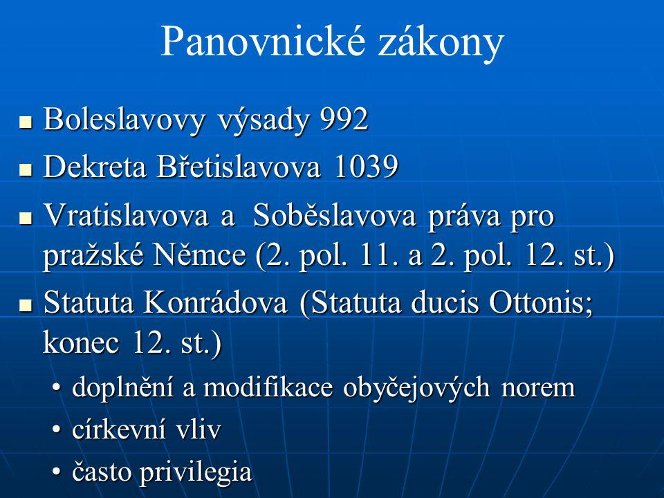 Panovnické zákony Boleslavovy výsady 992 Dekreta Břetislavova 1039