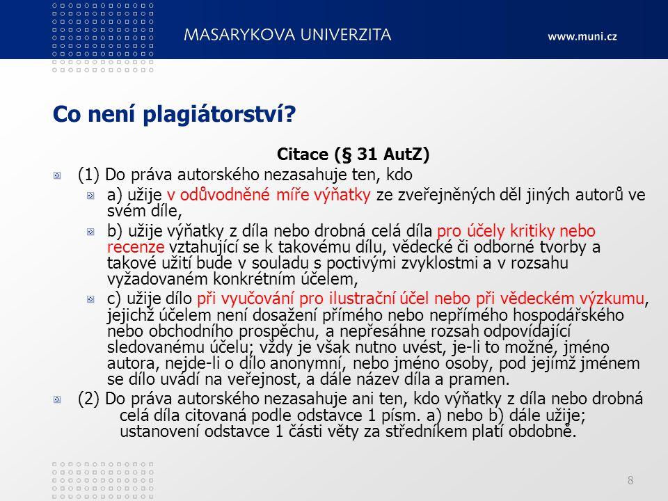 Co není plagiátorství Citace (§ 31 AutZ)