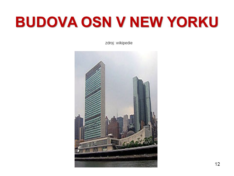 BUDOVA OSN V NEW YORKU zdroj: wikipedie