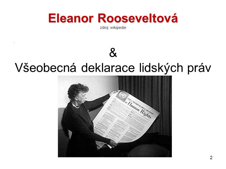 Eleanor Rooseveltová zdroj: wikipedie & Všeobecná deklarace lidských práv (1949)