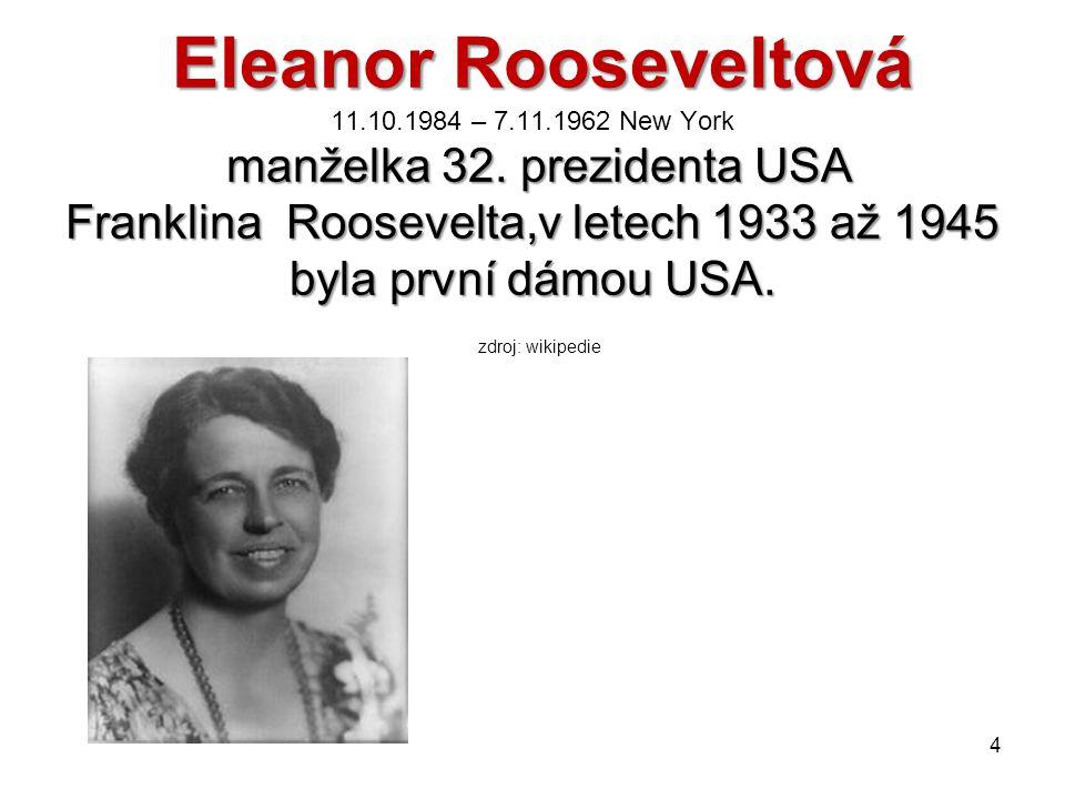 Eleanor Rooseveltová 11. 10. 1984 – 7. 11. 1962 New York manželka 32