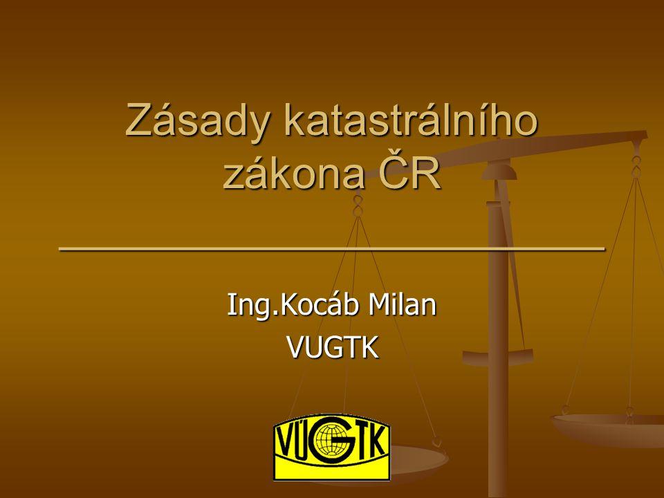 Zásady katastrálního zákona ČR ______________________