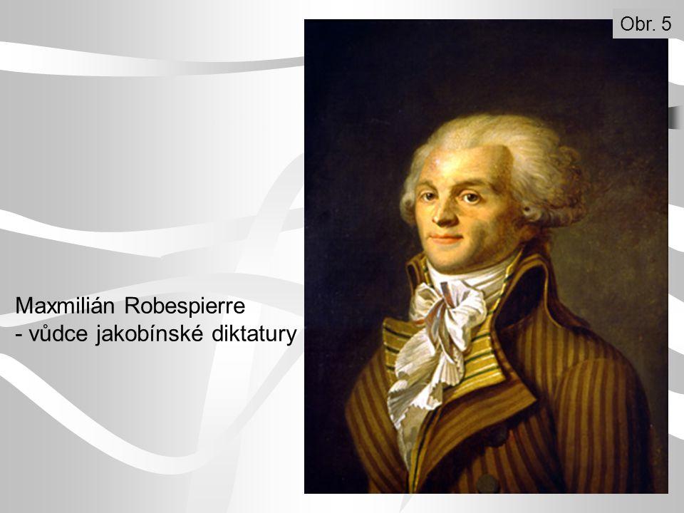 Maxmilián Robespierre - vůdce jakobínské diktatury