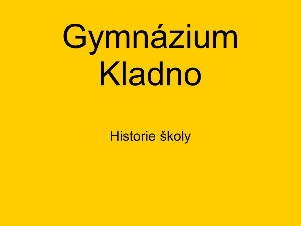 Gymnázium Kladno Historie školy