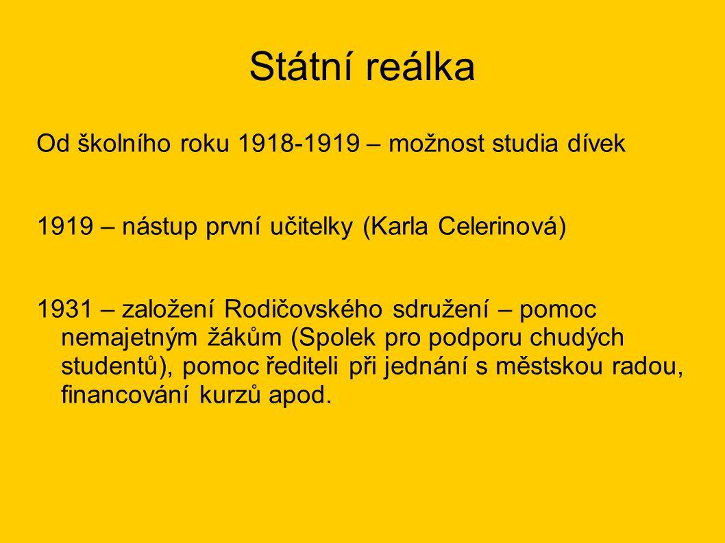 Státní reálka Od školního roku 1918-1919 – možnost studia dívek