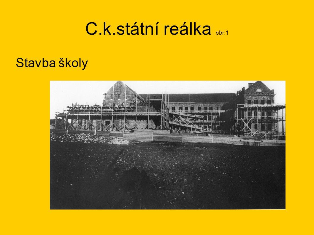 C.k.státní reálka obr.1 Stavba školy