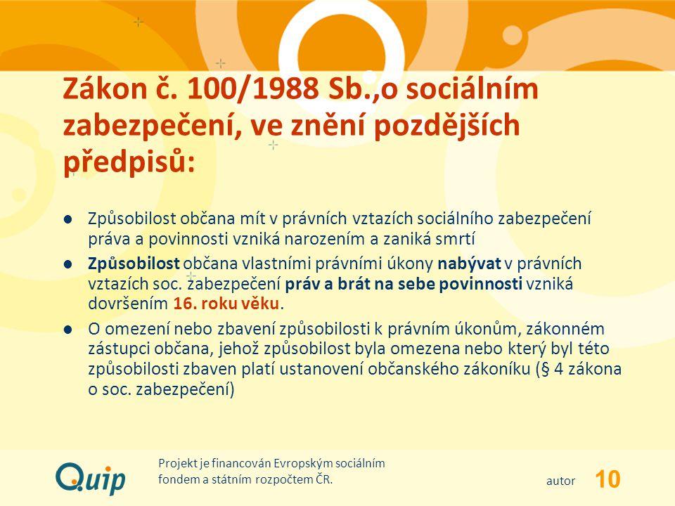 Zákon č. 100/1988 Sb.,o sociálním zabezpečení, ve znění pozdějších předpisů: