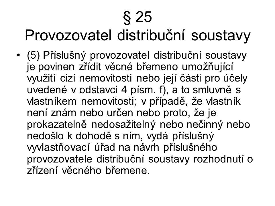§ 25 Provozovatel distribuční soustavy
