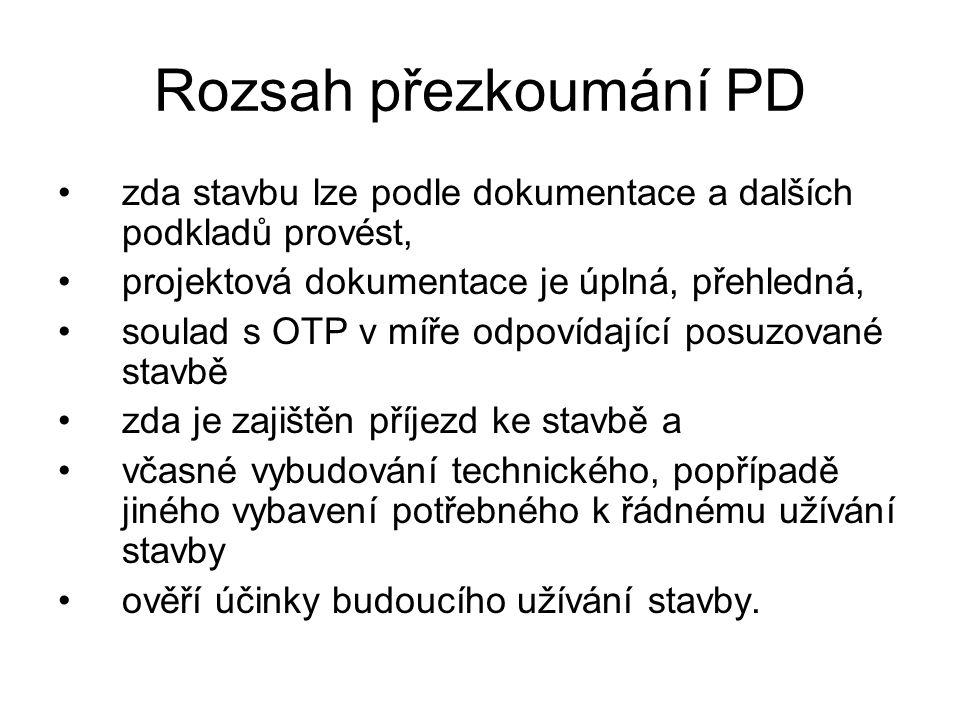 Rozsah přezkoumání PD zda stavbu lze podle dokumentace a dalších podkladů provést, projektová dokumentace je úplná, přehledná,