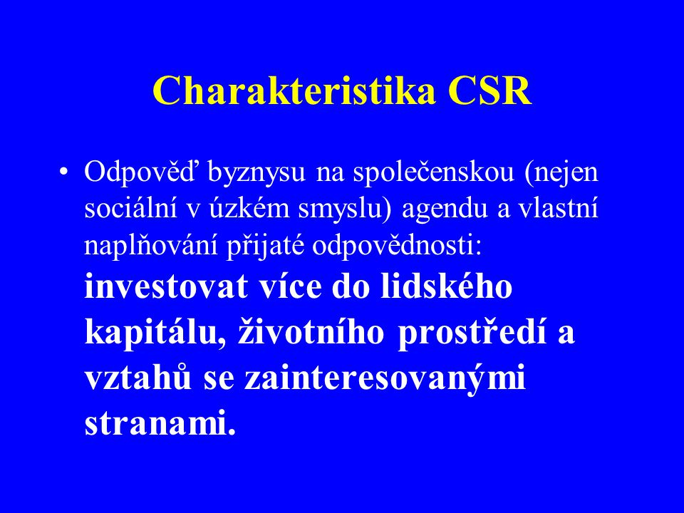 Charakteristika CSR