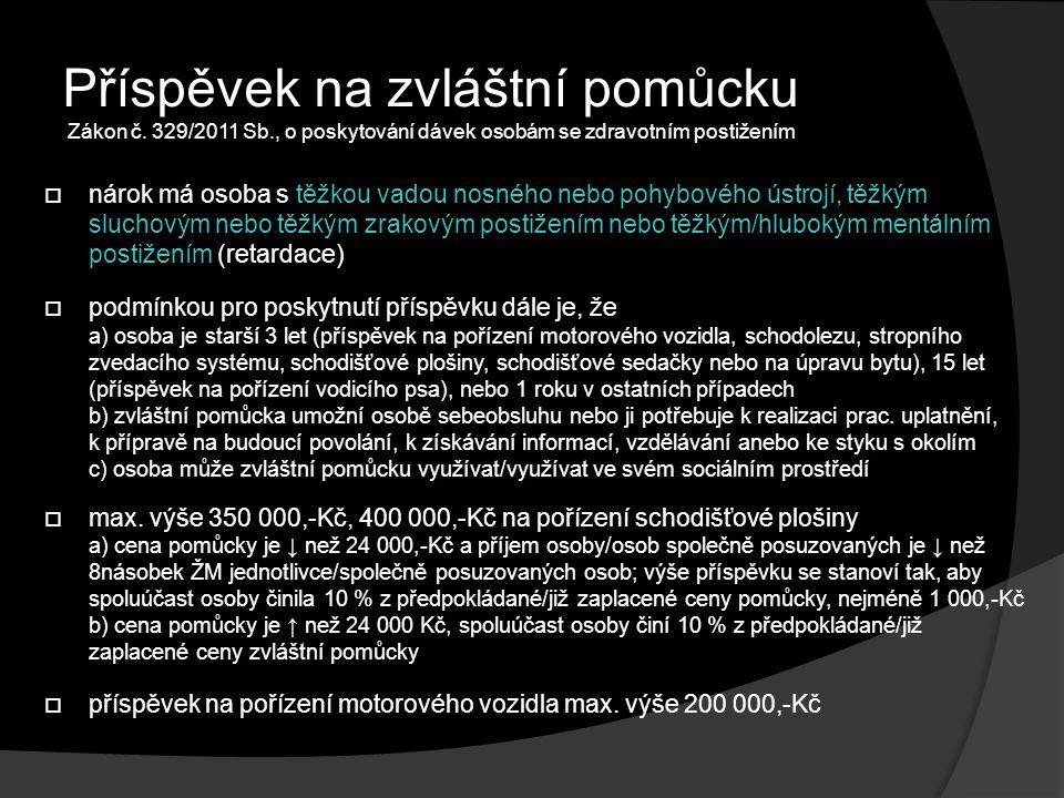 Příspěvek na zvláštní pomůcku Zákon č. 329/2011 Sb
