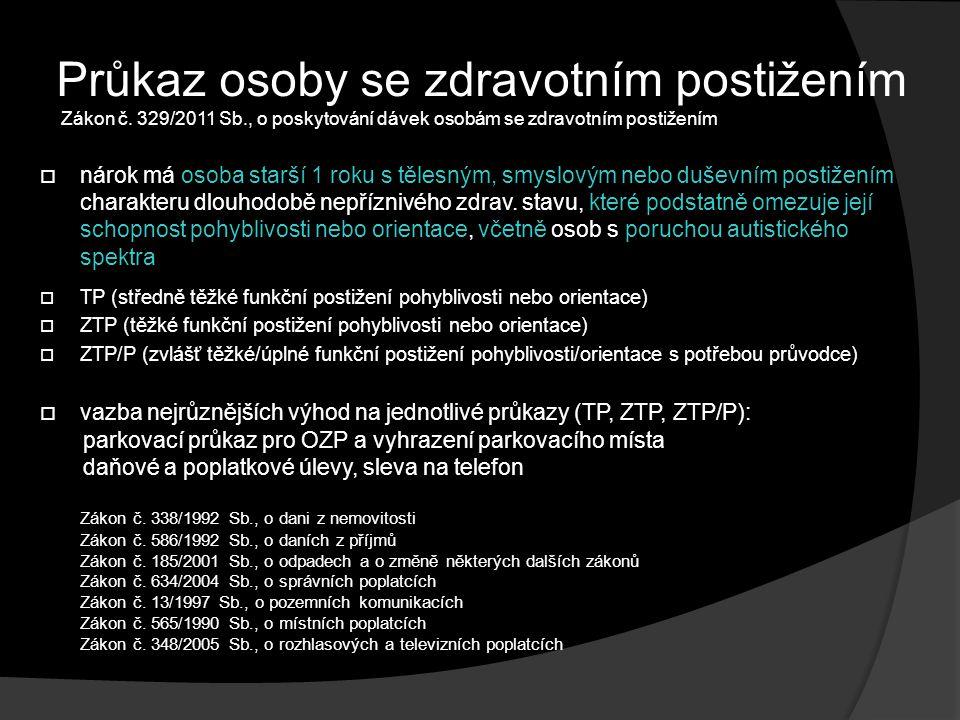 Průkaz osoby se zdravotním postižením Zákon č. 329/2011 Sb