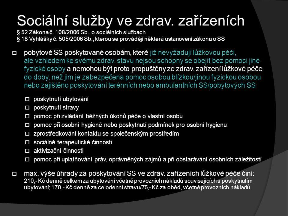 Sociální služby ve zdrav. zařízeních § 52 Zákona č. 108/2006 Sb