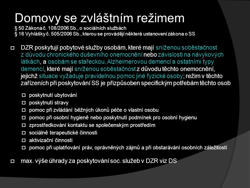 Domovy se zvláštním režimem § 50 Zákona č. 108/2006 Sb